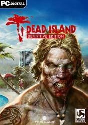 Dead Island - Definitive Edition (2016/Лицензия) PC
