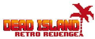 Dead Island: Retro Revenge (2016/Лицензия) PC