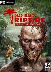 Dead Island: Riptide - Definitive Edition (2016/RePack) PC