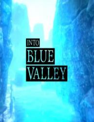 Into Blue Valley (2016/Лицензия) PC