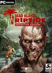 Dead Island: Riptide - Definitive Edition (2016) (RePack от Zlofenix) PC