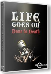 Life Goes On: Done to Death (2014) (RePack от R.G. Механики) PC
