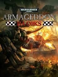 Warhammer 40,000: Armageddon - Da Orks (2016/Лицензия) PC