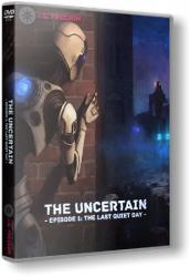 The Uncertain: Episode 1 - The Last Quiet Day (2016) (RePack от R.G. Freedom) PC