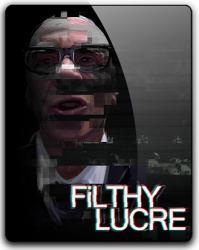 Filthy Lucre (2016) (RePack от qoob) PC