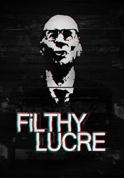 Filthy Lucre (2016) (RePack от Choice) PC