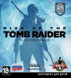 Rise of the Tomb Raider: 20 Year Celebration (2016/Лицензия) PC
