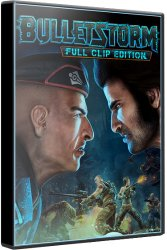 Bulletstorm: Full Clip Edition (2017) (RePack от xatab) PC