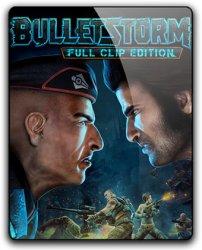 Bulletstorm: Full Clip Edition (2017) (RePack от qoob) PC