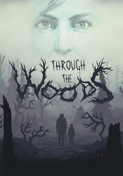 Through the Woods: Digital Collector's Edition (2016) (Steam-Rip от Let'sРlay) PC