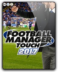 Football Manager Touch 2017 (2016) (RePack от qoob) PC
