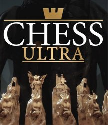 Chess Ultra (2017) (RePack от FitGirl) PC