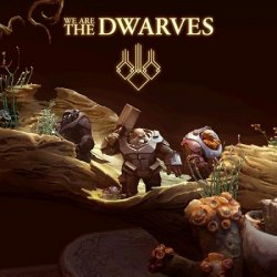 We Are The Dwarves (2016) (RePack от R.G. Catalyst) PC