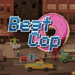 Beat Cop (2017/Лицензия) PC