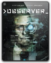 Observer (2017) (RePack от qoob) PC