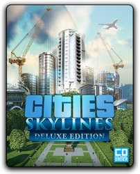 Cities: Skylines - Deluxe Edition (2015) (RePack от qoob) PC