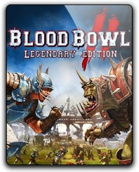 Blood Bowl 2 - Legendary Edition (2017) (RePack от qoob) PC