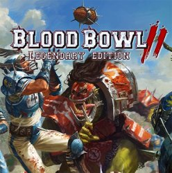 Blood Bowl 2 - Legendary Edition (2017) (RePack от FitGirl) PC
