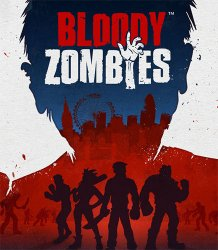 Bloody Zombies (2017) (RePack от FitGirl) PC
