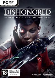 Dishonored: Death of the Outsider (2017/Лицензия) PC