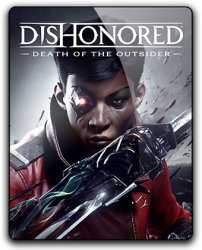 Dishonored: Death of the Outsider (2017) (RePack от qoob) PC