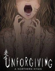 Unforgiving - A Northern Hymn (2017/Лицензия) PC