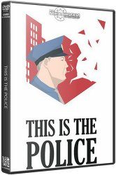 This Is the Police (2016) (RePack от R.G. Механики) PC