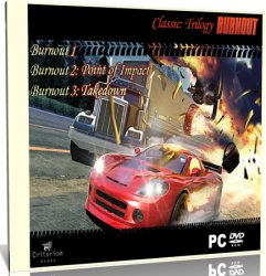 Burnout Classic: Trilogy (2002-2004) PC