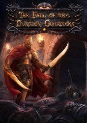 The Fall of the Dungeon Guardians (2015/Лицензия) PC