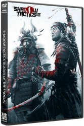 Shadow Tactics: Blades of the Shogun (2016/Лицензия) PC