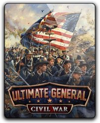 Ultimate General: Civil War (2017/Лицензия от GOG) PC