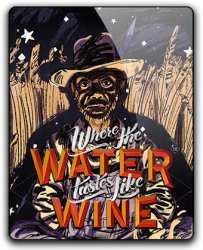 Where the Water Tastes Like Wine (2018) (RePack от qoob) PC
