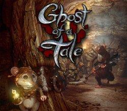Ghost of a Tale (2018) (RePack от xatab) PC