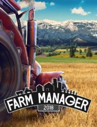Farm Manager 2018 (2018) (RePack от xatab) PC