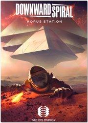 Downward Spiral: Horus Station (2018/Лицензия) PC
