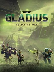 Warhammer 40,000: Gladius - Relics of War: Deluxe Edition (2018) (RePack от SpaceX) PC