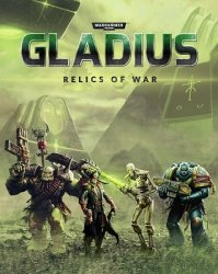 Warhammer 40,000: Gladius - Relics of War: Deluxe Edition (2018) (RePack от xatab) PC