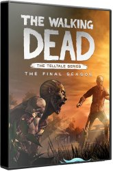 The Walking Dead: The Final Season - Episode 1-4 (2018) (RePack от xatab) PC