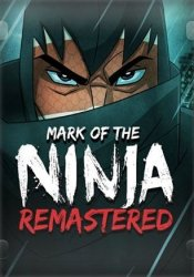 Mark of the Ninja: Remastered (2018/Лицензия) PC