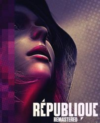 Republique Remastered. Episode 1-5 (2015) (RePack от FitGirl) PC