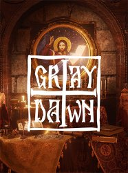 Gray Dawn (2018) (RePack от xatab) PC