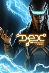 Dex: Enhanced Edition (2015) (RePack от SpaceX) PC