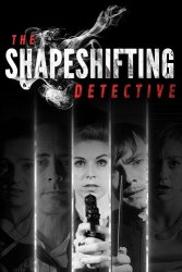 The Shapeshifting Detective (2018/Лицензия) PC