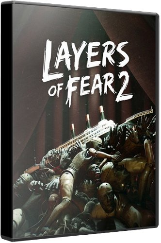 Layers of Fear 2 (2019) (RePack от xatab) PC