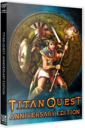 Titan Quest: Anniversary Edition (2016/Лицензия) PC