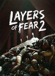 Layers of Fear 2 (2019) (RePack от FitGirl) PC