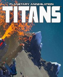 Planetary Annihilation: TITANS (2015) (RePack от SpaceX) PC