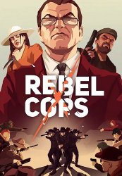 Rebel Cops (2019/Лицензия) PC