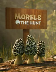 Morels: The Hunt (2019) (RePack от FitGirl) PC