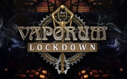 Fatbot Games готовит к выпуску dungeon crawler Vaporum: Lockdown